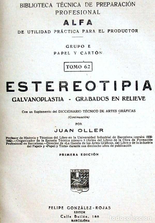 Libros de segunda mano: ESTEREOTIPIA - GALVANOPLASTIA / GRABADOS EN RELIEVE - JUAN OLLER 1943 - VER INDICE - Foto 2 - 168033224
