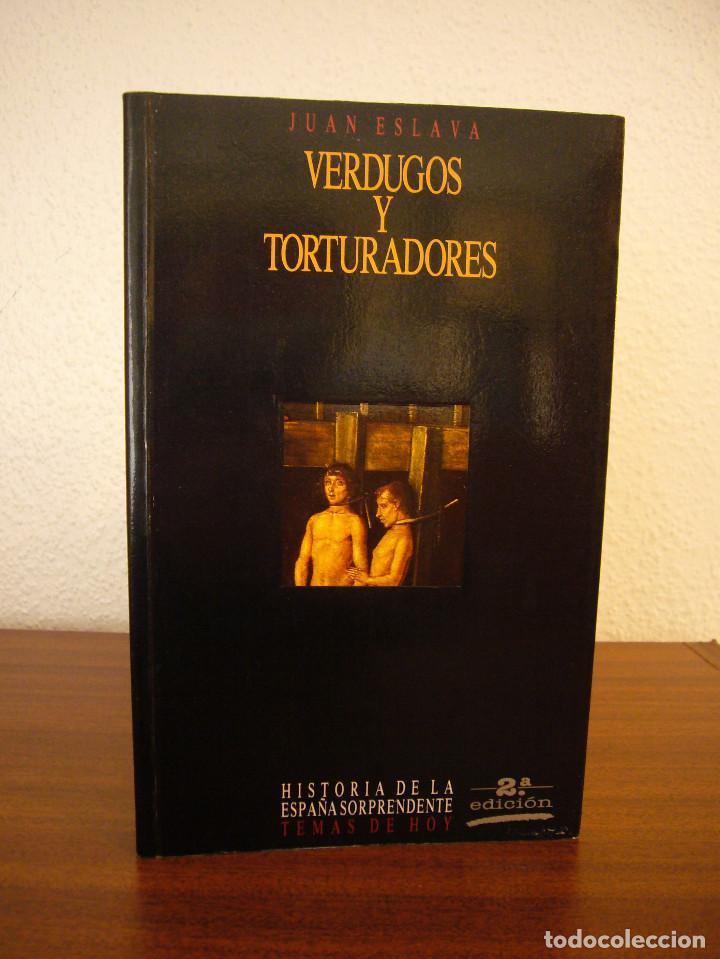 Libros de segunda mano: JUAN ESLAVA GALÁN: VERDUGOS Y TORTURADORES (TEMAS DE HOY, 1991) MUY BUEN ESTADO - Foto 2 - 168033406