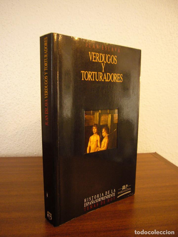 JUAN ESLAVA GALÁN: VERDUGOS Y TORTURADORES (TEMAS DE HOY, 1991) MUY BUEN ESTADO (Libros de Segunda Mano - Historia - Otros)