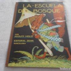 Libros de segunda mano: LA ESCUELA DEL BOSQUE . Lote 168039672