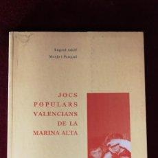 Libros de segunda mano: ALICANTE - JOCS POPULARS VALENCIANS DE LA MARINA ALTA - EUGENI ADOLF - 1999. Lote 168043220