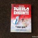 Libros de segunda mano: OLEGARIO SOTELO - ANTONIO PONTÓN. GALICIA PUEBLO EMIGRANTE ¿POR QUÉ?. 1978, ED. RASE.. Lote 168054576