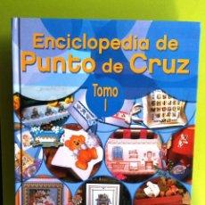 Libros de segunda mano: ENCICLOPEDIA DE PUNTO DE CRUZ-TOMO I -EDITORIAL LINCRO. Lote 168060632