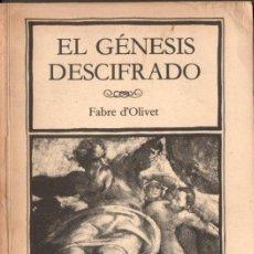 Libros de segunda mano: FABRE D' OLIVET : EL GÉNESIS DESCIFRADO (ESOTÉRICA, 1984) BILINGÜE HEBREO CASTELLANO. Lote 168063952