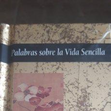 Libros de segunda mano: PALABRAS SOBRE LA VIDA SENCILLA. PRECINTADO. Lote 168021514
