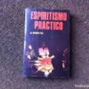 Libros de segunda mano: J. MORENO. ESPIRITISMO PRÁCTICO. ED. DANIEL'S LIBROS, 1988. Lote 168077520