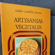 Libros de segunda mano: ARTESANIAS VEGETALES EULALIA CASTELLOTE HERRERO ARTES DEL TIEMPO Y DEL ESPACIO, 1982. Lote 168077632