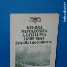 Libros de segunda mano: GUERRA NAPOLEONICA A CATALUNYA (1808-1814). ESTUDIS I DOCUMENTS .-RAMISA, M., ED.. Lote 168094648