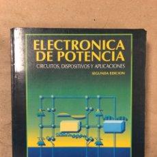 Libros de segunda mano: ELECTRÓNICA DE POTENCIA (CIRCUITOS, DISPOSITIVOS Y APLICACIONES). MUHAMMAD H. RASHID. Lote 168095642