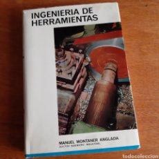 Libros de segunda mano: INGENIERÍA DE HERRAMIENTAS MANUEL MONTANER ANGLADA 1966. Lote 168096376