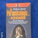 Libros de segunda mano: PROFESOR D'ARBÓ. LA PARAPSICOLOGÍA... EN PROFUNDIDAD. ED. PLAZA JANÉS,. Lote 168096920