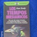 Libros de segunda mano: LOS TIEMPOS MESIÁNICOS. JEAN SENDY. REALISMO FANTÁSTICO. Lote 168097484