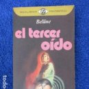 Libros de segunda mano: EL TERCER OÍDO . BELLINE. COL.REALISMO-FANTÁSTICO. ESOTERISMO. Lote 168097940