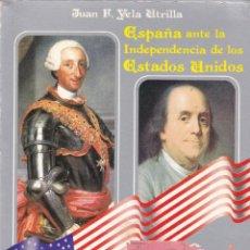 Libros de segunda mano: ESPAÑA ANTE LA INDEPENDENCIA DE LOS ESTADOS UNIDOS - J.F. YELA UTRILLA - ED. ISTMO 1988 / ILUSTRADO. Lote 168099760