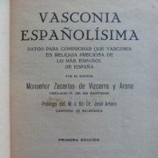 Libros de segunda mano: VASCONIA ESPAÑOLÍSIMA. ZACARÍAS DE VIZCARRA. 1ª EDICIÓN 1939. Lote 168105720