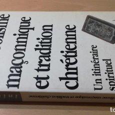Libros de segunda mano: SYMBOLISME MAÇONNIQUE ET TRADITION CHRETIENNE / UN ITINÉRAIRE SPIRITUAL / JEAN TOURNAC - INITIA. Lote 168114608