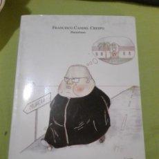 Libros de segunda mano: DEDICATORIA DEL PROPIO AUTOR FRANCISCO CANDEL CRESPO MEMORIAS DE UN CAPELLÁN DEL EJÉRCITO DEL AIRE. Lote 168130212