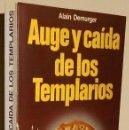 Libros de segunda mano: AUGE Y CAIDA DE LOS TEMPLARIOS. ALAIN DEMURGER. ED. MARTINEZ ROCA 1986.. Lote 168179700