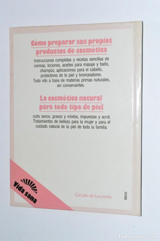 Libros de segunda mano: LIBRO COSMÉTICA NATURAL LINDA WANIOREK CÍRCULO DE LECTORES 1989 RECETAS VIDA SANA PRODUCTOS CASEROS - Foto 2 - 168192184
