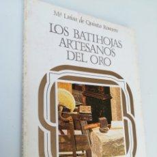 Libros de segunda mano: LOS BATÍ HOJAS ARTESANOS DEL ORO MARIA LUISA DE QUINTO ROMERO ARTES DEL TIEMPO Y DEL ESPACIO 13. Lote 168203857