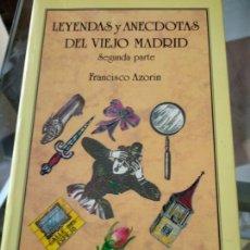 Libros de segunda mano: LEYENDAS Y ANECDOTAS DEL VIEJO MADRID, FRANCISCO AZORIN. Lote 168204540