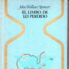 Libros de segunda mano: JOHN W. SPENCER . EL LIMBO DE LO PERDIDO (OTROS MUNDOS PLAZA, 1977) MISTERIOS MARINOS ACTUALES. Lote 168214568