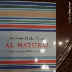 Libros de segunda mano: ANTHONY HADEN-GUEST, AL NATURAL. LA VERDADERA HISTORIA DEL MUNDO DEL ARTE. Lote 168032780
