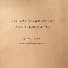 Libros de segunda mano: LA BIBLIOTECA DE LA REAL ACADEMIA DE SAN FERNANDO EN 1793. (BEDAT). Lote 168239960