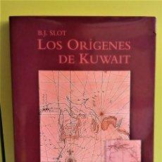 Libros de segunda mano: LOS ORÍGENES DE KUWAIT. B.J. SLOT. Lote 168241308