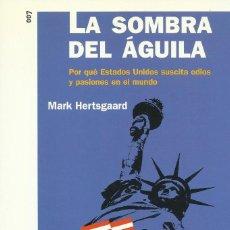 Libros de segunda mano: LA SOMBRA DEL ÁGUILA, MARK HERTSGAARD. Lote 168241340