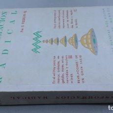 Libros de segunda mano: TRANSFORMACION RADICAL/ E VILLEGAS/ SERES OTROS PLANETAS/ COLISION MUNDOS/ Z702. Lote 168245688