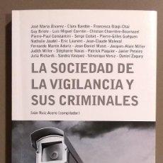 Libros de segunda mano: LA SOCIEDAD DE LA VIGILANCIA Y SUS CRIMINALES. IVÁN RUIZ ACERO (COMP.) GREDOS 2011. NUEVO!. Lote 168253232