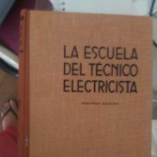 Libros de segunda mano: LA ESCUELA TÉCNICO ELECTRICISTA. Lote 168264768