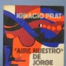 Libros de segunda mano: AIRE NUESTRO DE JORGE GUILLEN. IGNACIO PRAT. Lote 168270484