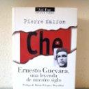 Libros de segunda mano: ERNESTO CHÉ GUEVARA: UNA LEYENDA DE NUESTRO SIGLO / PIERRE KALFON / PLAZA-JANÉS 1997 (1ª EDICIÓN). Lote 168292296