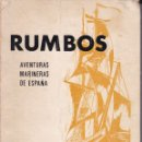Libros de segunda mano: RUMBOS,AVENTURAS MARINERAS DE ESPAÑA --MANUEL MORA BAYO. Lote 168293220