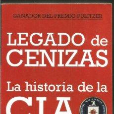 Libros de segunda mano: TIM WEINER. LEGADO DE CENIZAS. LA HISTORIA DE LA CIA. DEBOLSILLO. Lote 168297586