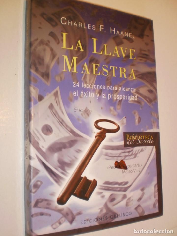 CHARLES F. HAANEL. LA LLAVE MAESTRA. OBELISCO 2008 TAPA BLANDA 253 PÁG (BUEN ESTADO) (Libros de Segunda Mano - Parapsicología y Esoterismo - Otros)