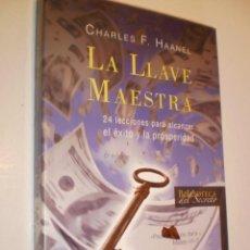 Libros de segunda mano: CHARLES F. HAANEL. LA LLAVE MAESTRA. OBELISCO 2008 TAPA BLANDA 253 PÁG (BUEN ESTADO). Lote 168299232