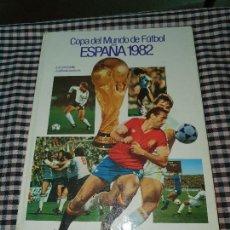 Libros de segunda mano: COPA DEL MUNDO DE FÚTBOL, ESPAÑA 1982, JUAN JOSÉ CASTILLO - JOSÉ MARÍA CASANOVAS.. Lote 168321900