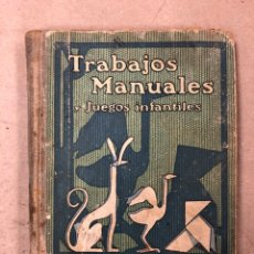 Libros de segunda mano: TRABAJOS MANUALES Y JUEGOS INFANTILES. PEDRO BLANCH. SEIX Y BARRAL HNOS. EDITORES 1940.. Lote 168360329