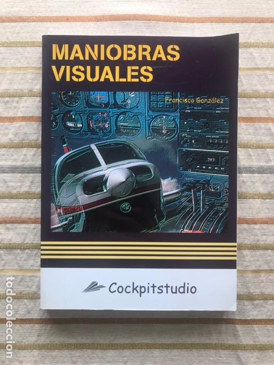 MANIOBRAS VISUALES. FRANCISCO GONZÁLEZ. COCKPITSTUDIO. LIBRO DE PILOTO (Libros de Segunda Mano - Ciencias, Manuales y Oficios - Otros)