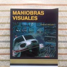 Libros de segunda mano: MANIOBRAS VISUALES. FRANCISCO GONZÁLEZ. COCKPITSTUDIO. LIBRO DE PILOTO. Lote 168364602