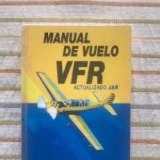 Libros de segunda mano: MANUAL DE VUELO. VFR. ACTUALIZADO JAR. ÍÑIGO ZUBIAGA PAGADIGORRIA. LIBRO DE PILOTO. Lote 168365105