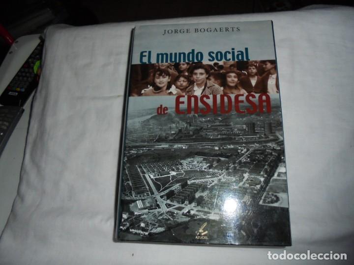 EL MUNDO SOCIAL DE ENSIDESA.JORGE BOGAERTS.EDICIONES AZUCEL 2000.-1ª EDICION (Libros de Segunda Mano - Historia - Otros)