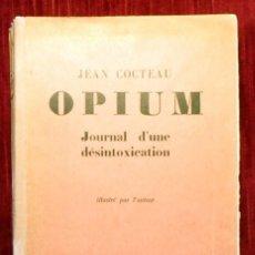 Libros de segunda mano: OPIUM JOURNAL D'UNE DÉSINTOXICATION. JEAN COCTEAU. 1ª EDICIÓN. PARÍS 1930.. Lote 168377600