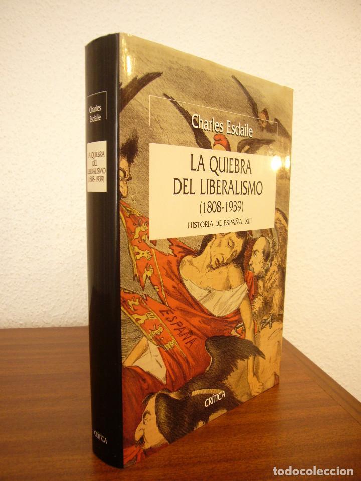 CHARLES ESDAILE: LA QUIEBRA DEL LIBERALISMO 1808-1939 (CRÍTICA, Hª DE ESPAÑA XIII, 2001) COMO NUEVO (Libros de Segunda Mano - Historia - Otros)