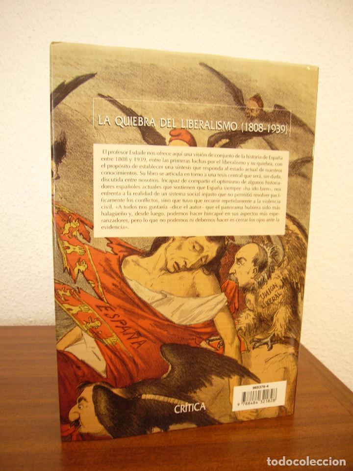 Libros de segunda mano: CHARLES ESDAILE: LA QUIEBRA DEL LIBERALISMO 1808-1939 (CRÍTICA, Hª DE ESPAÑA XIII, 2001) COMO NUEVO - Foto 3 - 168379204