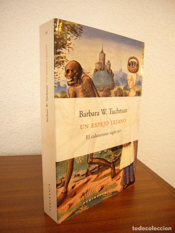 BARBARA W. TUCHMAN: UN ESPEJO LEJANO. EL CALAMITOSO SIGLO XIV (PENÍNSULA, 2000) COMO NUEVO (Libros de Segunda Mano - Historia - Otros)