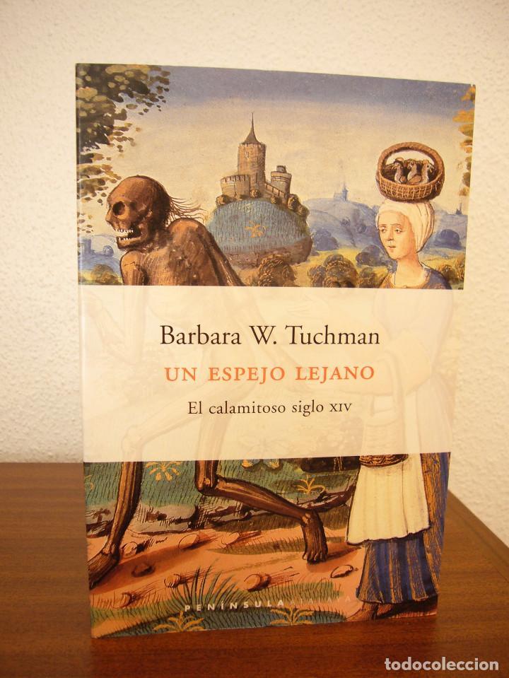 Libros de segunda mano: BARBARA W. TUCHMAN: UN ESPEJO LEJANO. EL CALAMITOSO SIGLO XIV (PENÍNSULA, 2000) COMO NUEVO - Foto 2 - 168379676
